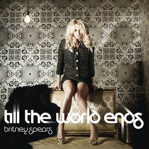 Britney Spears - Till The World Ends popmusicuniverse.net.png